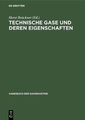 Technische Gase Und Deren Eigenschaften - Handbuch Der Gasindustrie 6 (Hardback)