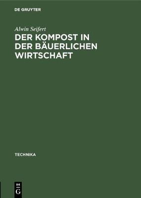 Der Kompost in Der Bauerlichen Wirtschaft - Technika 3 (Hardback)