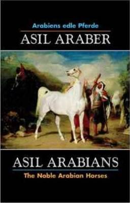Asil Arabians: The Noble Arabian Horses VI (Hardback)