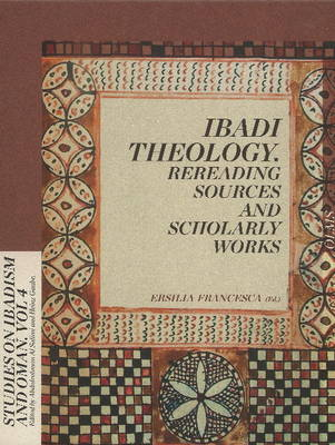Ibadi Theology: Rereading Sources and Scholarly Works (Paperback)