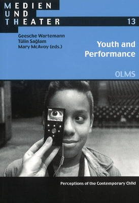 Youth & Performance: Perceptions of the Contemporary Child (Paperback)
