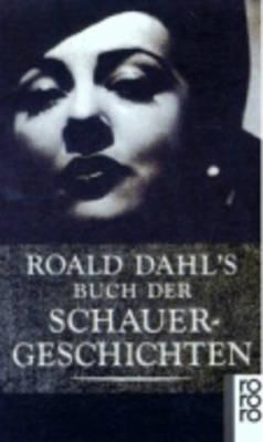 Roald Dahl's Buch Der Schauergeschichten (Paperback)