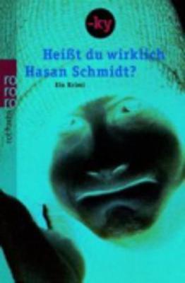 Heibt Du Wirklich Hasan Schmidt? - Ein Krimi: Hei?t Du Wirklich Hasan Schmidt? - Ein Krimi (Paperback)