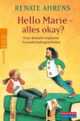 Hello Marie - Alles Okay? Eine Deutsch-Englische Freundscahftsgeschichte (Paperback)