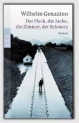 Der Fleck, Die Jacke, Die Zimmer, Der Schmerz (Paperback)