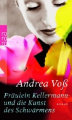 Fraulein Kellermann und die Kunst des Schwarmens