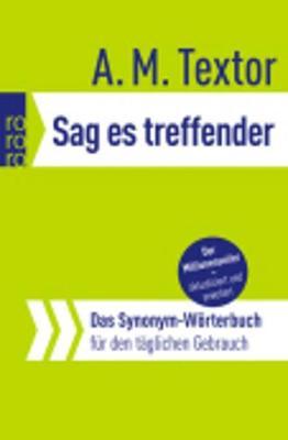 Sag Es Treffender - Das Synonym-Worterbuch (Paperback)