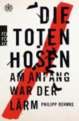 Die Toten Hosen: Am Anfang war der Larm (Paperback)