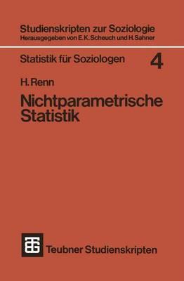 Nichtparametrische Statistik: Eine Einf�hrung in Die Grundlagen - Studienskripten Zur Soziologie 4 (Paperback)