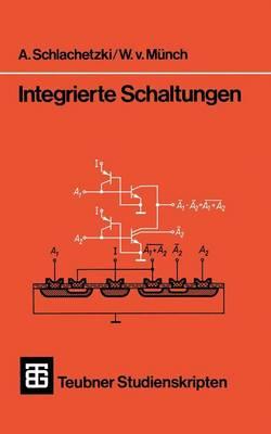Integrierte Schaltungen - Teubner Studienskripte Technik (Paperback)