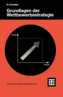 Grundlagen Der Wettbewerbsstrategie - Teubner Studienbucher Wirtschaftswissenschaften (Paperback)