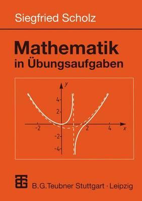 Mathematik in Ubungsaufgaben - Mathematik Fur Ingenieure Und Naturwissenschaftler, Okonomen Und Landwirte (Paperback)