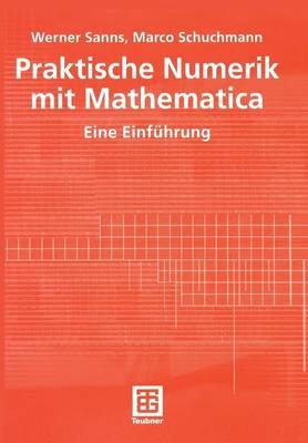 Praktische Numerik mit Mathematica (Paperback)