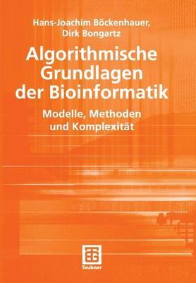 Algorithmische Grundlagen der Bioinformatik - Leitfaden Der Informatik (Paperback)