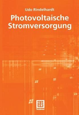 Photovoltaische Stromversorgung - Teubner-Reihe Umwelt (Paperback)