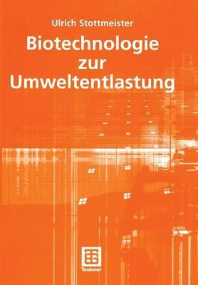 Biotechnologie zur Umweltentlastung - Teubner-Reihe Umwelt (Paperback)
