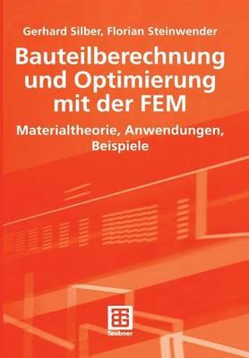Bauteilberechnung und Optimierung mit der FEM (Paperback)
