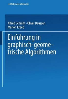 Einf�hrung in Graphisch-Geometrische Algorithmen - Xleitfaden Der Informatik (Paperback)