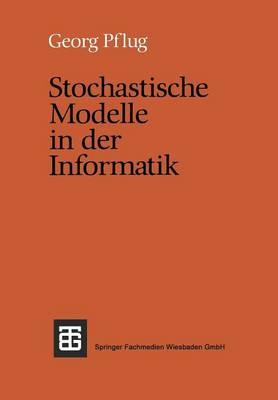 Stochastische Modelle in Der Informatik - Leitfaden Und Monographien Der Informatik (Paperback)