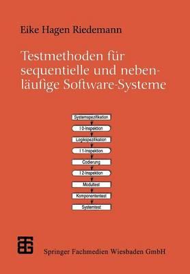 Testmethoden F�r Sequentielle Und Nebenl�ufige Software-Systeme - Xleitfaden Der Informatik (Paperback)