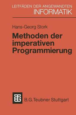 Methoden Der Imperativen Programmierung: Mit Beispielen in Modula-2 Und Eiffel - Xleitfaden Der Angewandten Informatik (Paperback)
