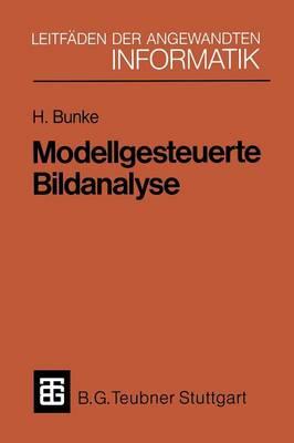 Modellgesteuerte Bildanalyse - Xleitfaden Der Angewandten Informatik (Paperback)