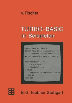 Turbo-Basic in Beispielen - Xmicrocomputer-Praxis (Paperback)