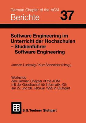 Software Engineering Im Unterricht Der Hochschulen SEUH '92 Und Studienfuhrer Software Engineering - Berichte DES German Chapter of the Acm (Paperback)