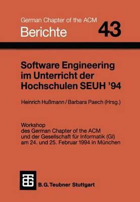 Software Engineering Im Unterricht Der Hochschulen SEUH '94 - Berichte DES German Chapter of the Acm (Paperback)