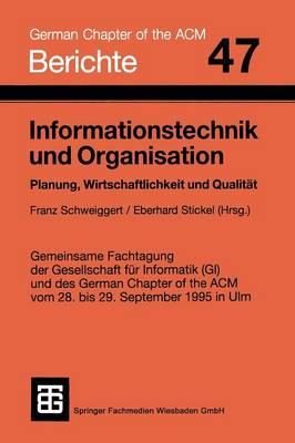 Informationstechnik Und Organisation: Planung, Wirtschaftlichkeit Und Qualitat - Berichte Des German Chapter of the ACM (Paperback)