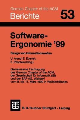 Software-Ergonomie '99: Design Von Informationswelten - Berichte Des German Chapter of the ACM 53 (Paperback)