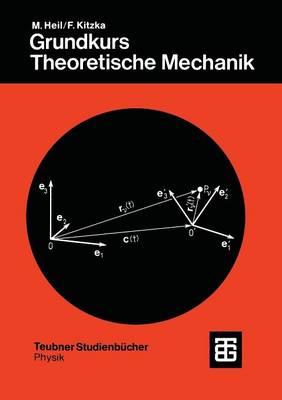 Grundkurs Theoretische Mechanik - Teubner Studienbucher Mechanik (Paperback)