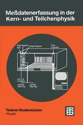 Messdatenerfassung in der Kern- und Teilchenphysik - Teubner Studienbucher Physik (Paperback)