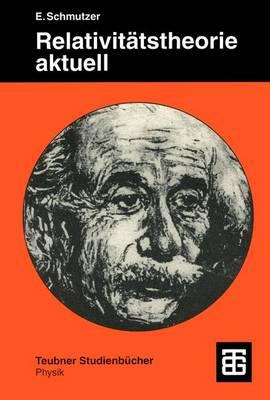 Relativitatstheorie Aktuell - Teubner Studienbucher Physik (Paperback)