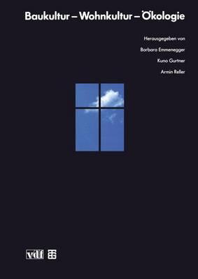 Baukultur - Wohnkultur - Okologie (Paperback)