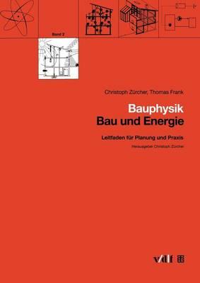 Bauphysik: Leitfaden Fur Planung Und Praxis - Bau Und Energie 2 (Paperback)