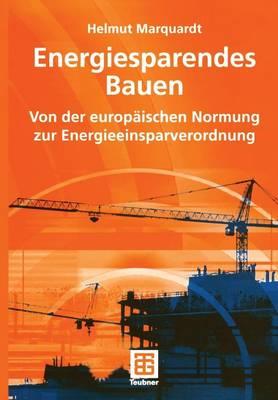Energiesparendes Bauen: Von Der Europaischen Normung Zur Energieeinsparverordnung