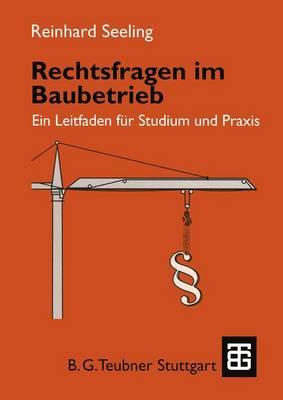 Rechtsfragen Im Baubetrieb - Leitfaden Der Bauwirtschaft Und DES Baubetriebs (Paperback)