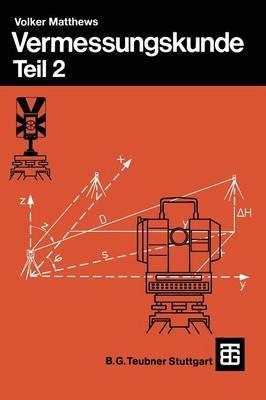 Vermessungskunde: Fachgebiete Architektur -- Bauingenieurwesen -- Vermessungswesen. Teil 2 (Paperback)
