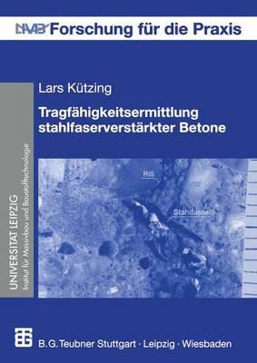 Tragfahigkeitsermittlung Stahlfaserverstarkter Betone - Forschung Fur Die Praxis (Paperback)