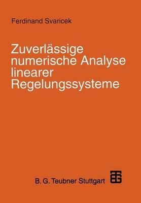 Zuverl�ssige Numerische Analyse Linearer Regelungssysteme (Paperback)