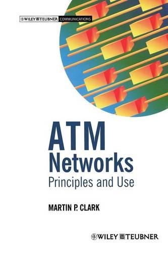 ATM Networks: Principles and Use - Wiley-Teubner Communications 8 (Paperback)
