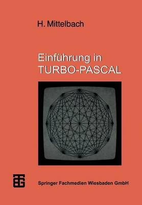 Einfuhrung in Turbo-Pascal - Mikrocomputer-Praxis (Paperback)