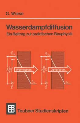 Wasserdampfdiffusion - Teubner Studienskripten Bauwesen 66 (Paperback)