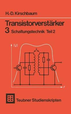 Transistorverst rker 3 Schaltungstechnik Teil 2 - Teubner Studienskripte Technik (Paperback)