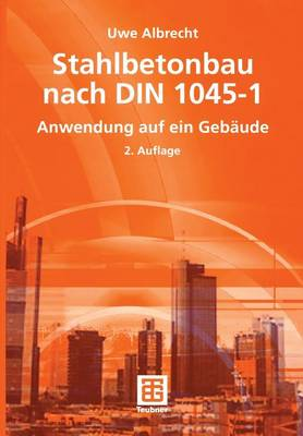 Stahlbetonbau Nach DIN 1045-1 (Paperback)