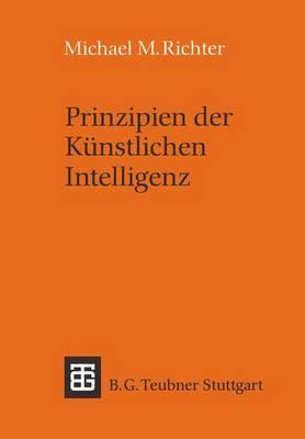 Prinzipien der Kunstlichen Intelligenz - Leitfaden und Monographien der Informatik (Paperback)