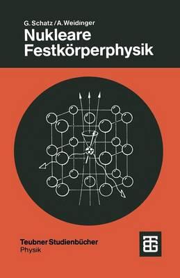 Nukleare Festk�rperphysik: Kernphysikalische Me�methoden Und Ihre Anwendungen (Paperback)