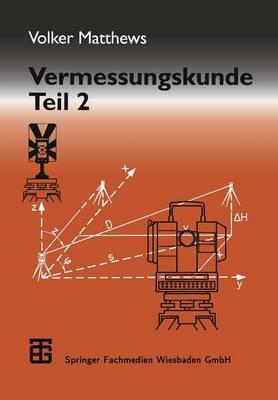 Vermessungskunde: Fachgebiete Architektur -- Bauingenieurwesen -- Vermessungswesen (Paperback)