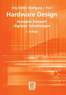 Hardware Design - Teubner Texte zur Informatik 15 (Paperback)